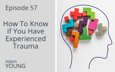 How To Know If You Have Experienced Trauma