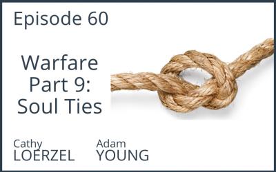 Warfare Part 9: Soul Ties