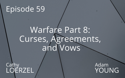 Warfare Part 8: Curses, Agreements, and Vows