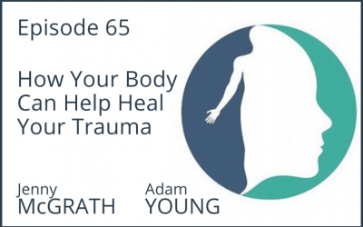 How Your Body Can Help Heal Your Trauma