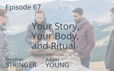 Your Story, Your Body, and Ritual