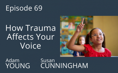 How Trauma Affects Your Voice