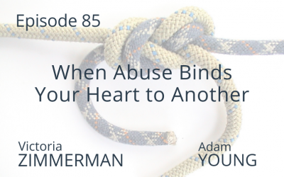 When Abuse Binds Your Heart To Another